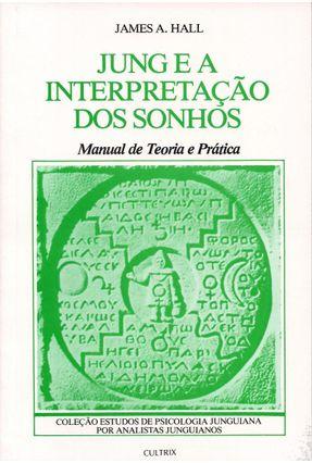 Jung e a Interpretacao dos Sonhos - Hall,James A. pdf epub