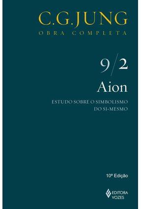 Aion - Estudo Sobre o Simbolismo do Si-mesmo - Vol. 9/2 - Col. Obra Completa - 8ª Ed. - 2011 - Jung,Carl Gustav pdf epub