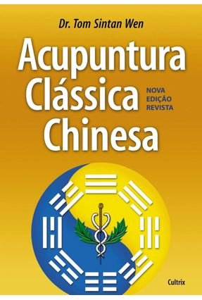 Acupuntura Clássica Chinesa - Wen,Tom Sintan   Hoshan.org