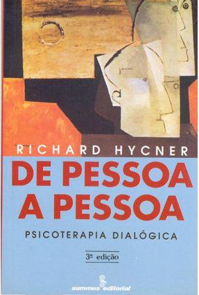 De Pessoa a Pessoa - Psicoterapia Dialogica - Hycner,Richard | Tagrny.org
