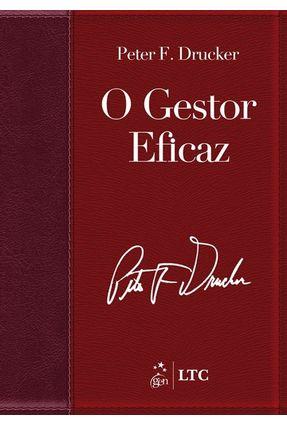 O Gestor Eficaz - Drucker,Peter Ferdinand | Tagrny.org