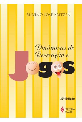 Dinâmicas de Recreacao e Jogos - Fritzen,Silvino Jose | Nisrs.org