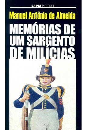 Memórias de Um Sargento de Milícias - Livro de Bolso - Almeida,Manuel Antônio De | Hoshan.org