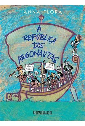 A República dos Argonautas - Flora,Anna | Hoshan.org