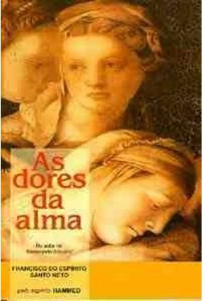 As Dores da Alma - Santo Neto,Francisco do E. pdf epub