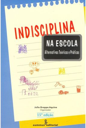 Indisciplina na Escola - Aquino,Julio Groppa   Nisrs.org