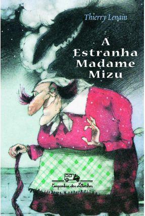 A Estranha Madame Mizu - Lenain,Thierry | Hoshan.org