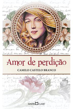 Amor De Perdição - Col. A Obra Prima Cada Autor - Branco,Camilo Castelo pdf epub