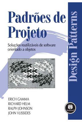 Padrões de Projeto - Soluções Reutilizaveis de Software Orientado a Objetos - Gamma,Erich pdf epub