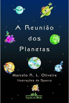 A Reunião dos Planetas - Oliveira,Marcelo R L pdf epub