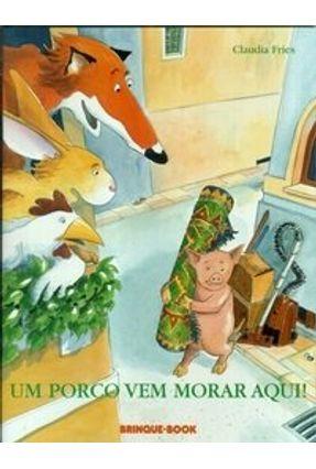 Um Porco Vem Morar Aqui ! - Fries,Claudia | Hoshan.org
