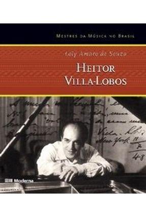 Heitor Vila-lobos - Col. Mestres da Música no Brasil - Souza,Loly Amaro de pdf epub
