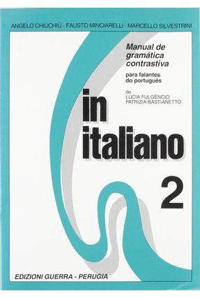 In italiano - Manual de Gramática Contrastiva para Falantes do Português - Chiuchiu,Angelo | Hoshan.org