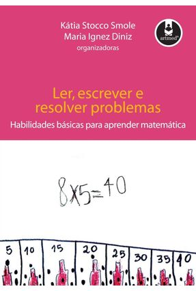 Ler Escrever e Resolver Problemas - Smole,Katia C. Stocco | Tagrny.org