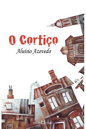 O Cortiço - Col. A Obra-prima de Cada Autor - Azevedo,Aluísio   Nisrs.org