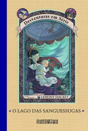 O Lago das Sanguessugas - Vol. 3 - Col. Desventuras em Série - Snicket,Lemony | Hoshan.org