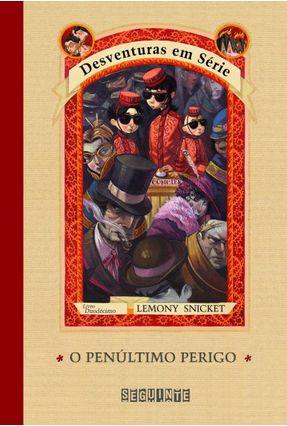 O Penúltimo Perigo - Vol. 12 - Col. Desventuras em Série - Snicket,Lemony pdf epub