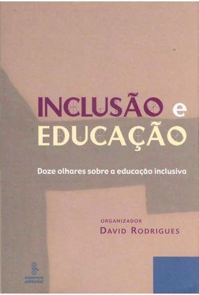Inclusão e Educação - Doze Olhares Sobre Educação Inclusiva - Rodrigues,David pdf epub