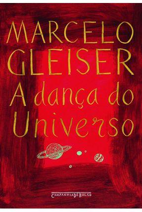 A Dança do Universo - Ed. De Bolso - Gleiser,Marcelo   Tagrny.org
