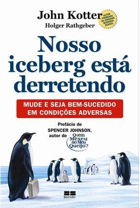 Nosso Iceberg Está Derretendo - Rathgeber,Holger Kotter,John | Hoshan.org