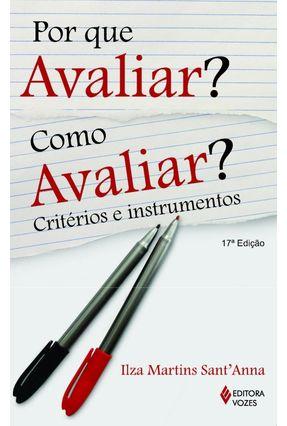 Por que Avaliar ? Como Avaliar ? - Critérios e Instrumentos - 12ª Edição - Martins,Sant'ana; Ilza pdf epub