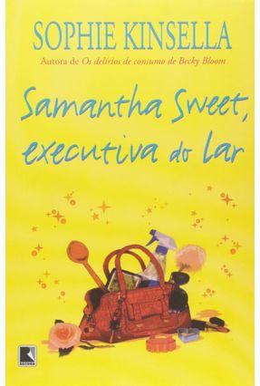 Samantha Sweet , Executiva do Lar - Kinsella,Sophie   Hoshan.org