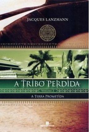 Edição Antiga - A Terra Prometida - Série A Tribo Perdida - Vol. 2 - Lanzmann,Jacques pdf epub