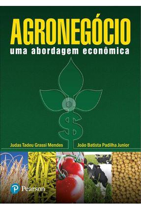Agronegócio - Uma Abordagem Econômica - Mendes,Judas Tadeu Grassi pdf epub