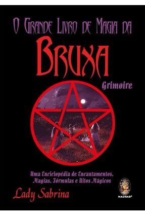 O Grande Livro de Magia da Bruxa Grimoire - Sabrina,Lady pdf epub