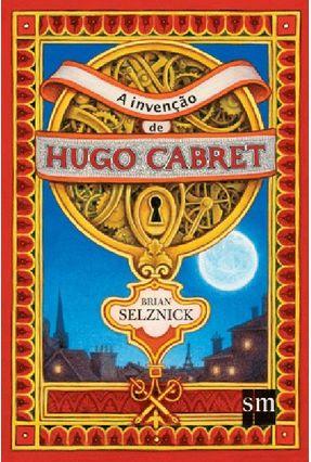 A Invenção de Hugo Cabret - Selznick,Brian | Tagrny.org
