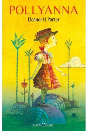 Pollyanna - Col. A Obra-Prima de Cada Autor - Porter,Eleanor H. | Tagrny.org