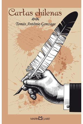 Cartas Chilenas - Col. Coleção a Obra-prima de Cada Autor - Gonzaga,Tomás Antônio pdf epub
