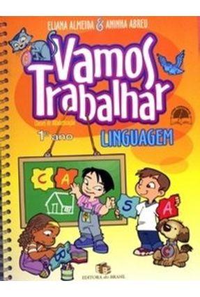 Vamos Trabalhar Linguagem - Classes de Alfabetização 1º Ano - Almeida,Eliana Abreu,Aninha   Hoshan.org