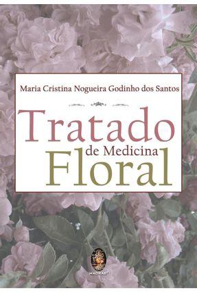 Tratado de Medicina Floral - Santos,Maria Cristina Nogueira Godinho dos pdf epub
