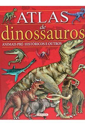 Atlas de Dinossauros, Animais Pré-históricos e Outros - Girassol | Tagrny.org