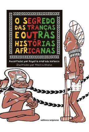 O Segredo Das Tranças e Outras Histórias Africanas - Barbosa,Rogério Andrade pdf epub