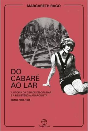 Do Cabaré Ao Lar - Utopia Da Cidade Disciplinar - Rago,Margareth pdf epub