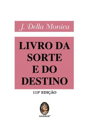 Livro da Sorte e do Destino - 108ª Ed. 2008 - Monica,J Bella | Tagrny.org