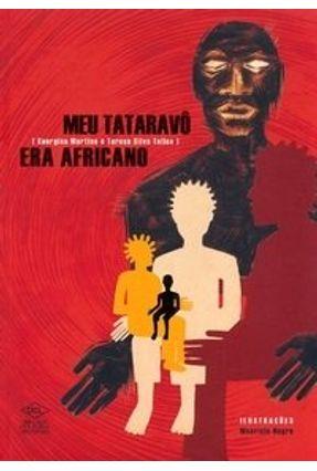 Meu Tataravô Era Africano - Telles,Teresa Silva Martins,Georgina   Hoshan.org