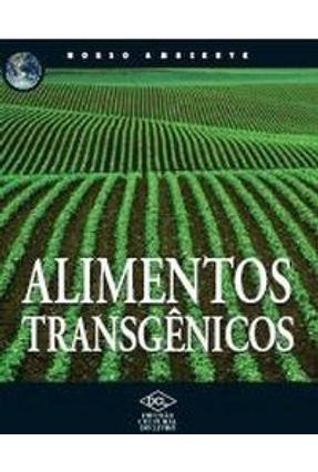 Alimentos Transgênicos - Col. Nosso Ambiente - Dcl pdf epub