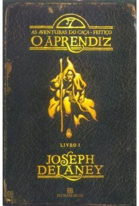 O Aprendiz - Série as Aventuras do Caça-feitiço - Vol. 1 - Delaney,Joseph pdf epub