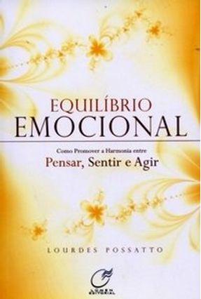 Equilíbrio Emocional - Como Promover a Harmonia Entre Pensar, Sentir e Agir - Possatto,Lourdes pdf epub
