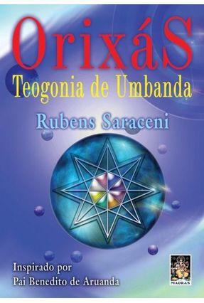 Orixás - Teogonia de Umbanda - Saraceni,Rubens | Hoshan.org