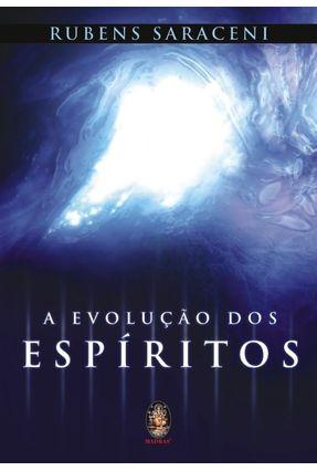 A Evolução dos Espíritos - Saraceni,Rubens pdf epub