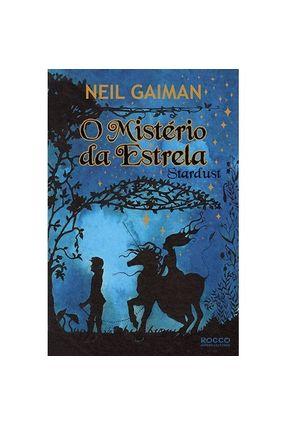 O Mistério da Estrela - Stardust - Gaiman,Neil | Hoshan.org