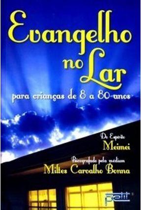 Evangelho no Lar - Para Crianças de 8 a 80 Anos - Meimei Bonna,Miltes Carvalho pdf epub