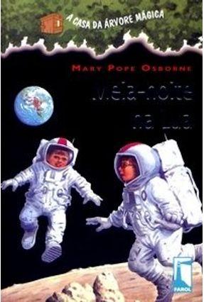 Meia-noite na Lua - Col. A Casa da Árvore Mágica - Osborne,Mary Pope | Tagrny.org