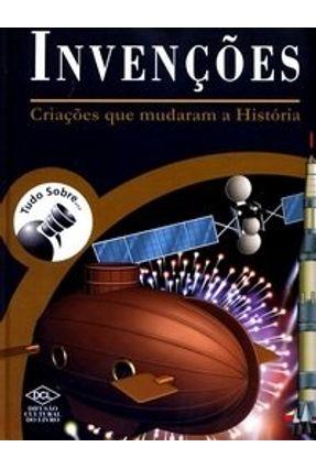 Invenções - Criações que Mudaram a História - Col. Tudo Sobre . . . - Corradini,Ana Paula pdf epub