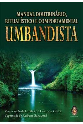 Umbandista - Manual Doutrinário , Ritualístico e Comportamental - Vieira,Lurdes de Campos | Tagrny.org