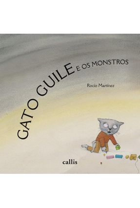 Gato Guile e os Monstros - Martinez,Rocio   Nisrs.org
